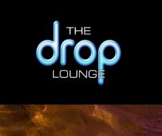 The Drop Lounge